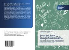 Bookcover of Strong,Split Strong Dominating Sets And Total Bondage number of IG&CAG