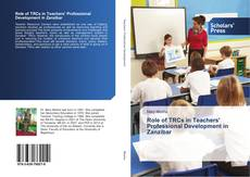 Couverture de Role of TRCs in Teachers' Professional Development in Zanzibar
