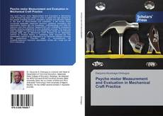 Bookcover of Psycho motor Measurement and Evaluation in Mechanical Craft Practice
