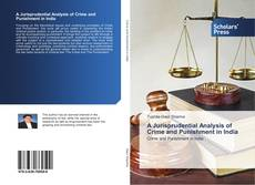 Bookcover of A Jurisprudential Analysis of Crime and Punishment in India