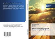 Bookcover of Photochromic Fabrics with Improved Optical Performance