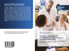 Teachers' Adoption of Constructivist Approaches in Teaching Chemistry的封面