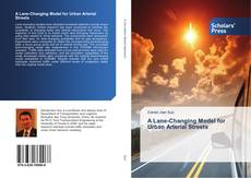 Bookcover of A Lane-Changing Model for Urban Arterial Streets