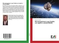 Bookcover of Micropropulsore a gas freddo con ugello e valvola MEMS