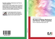 Bookcover of Ab initio modeling: Mechanical and Thermo - Elastic properties