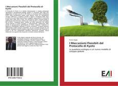 Обложка I Meccanismi Flessibili del Protocollo di Kyoto