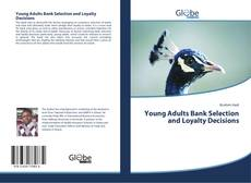 Обложка Young Adults Bank Selection and Loyalty Decisions