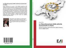 Copertina di La liberalizzazione delle attività economiche in Italia