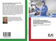 Couverture de Linee guida,procedure e protocolli in Sala Operatoria: Patient Outcome