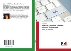 Bookcover of Internet Addiction Disorder e Nuove Dipendenze