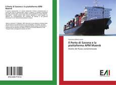 Il Porto di Savona e la piattaforma APM Maersk kitap kapağı
