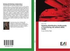 Обложка Sistema distributivo multicanale e franchising nel settore della moda