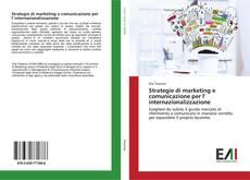 Copertina di Strategie di marketing e comunicazione per l' internazionalizzazione