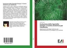 Copertina di Evoluzione dello Sportello Energia: il Centro Sistemico per l'Ambiente