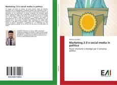 Copertina di Marketing 2.0 e social media in politica