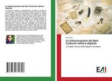 Copertina di La Valorizzazione dei Beni Culturali nell'era digitale