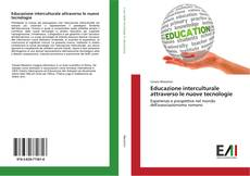 Copertina di Educazione interculturale attraverso le nuove tecnologie