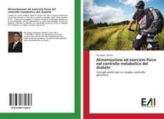 Copertina di Alimentazione ed esercizio fisico nel controllo metabolico del diabete