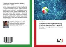 Bookcover of L'approccio neuropsicomotorio in acqua: osservazioni e ipotesi