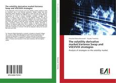 Bookcover of The volatility derivative market:Variance Swap and VIX/VVIX strategies
