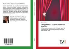 """""""Twin Peaks"""" e l'evoluzione dei telefilm kitap kapağı"""