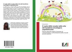Copertina di Il ruolo della scuola nella vita del bambino oncologico ospedalizzato