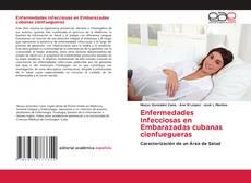 Bookcover of Enfermedades Infecciosas en Embarazadas cubanas cienfuegueras