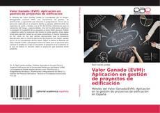 Capa do livro de Valor Ganado (EVM): Aplicación en gestión de proyectos de edificación