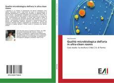 Portada del libro de Qualità microbiologica dell'aria in ultra-clean rooms