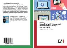Bookcover of I social network strumenti di internazionalizzazione dell'università
