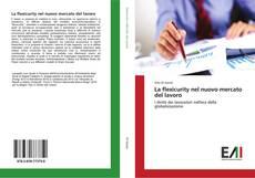 Portada del libro de La flexicurity nel nuovo mercato del lavoro