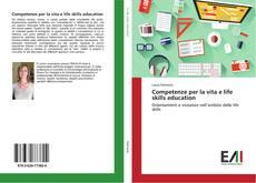 Copertina di Competenze per la vita e life skills education