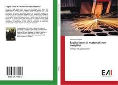 Copertina di Taglio laser di materiali non metallici