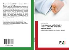 Fecondazione artificiale tra scienza e diritto: problemi medico-legali kitap kapağı