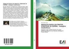 Copertina di ANSIA DI STATO E DI TRATTO, STRATEGIE DI COPING - Indagine studentesca