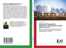 Sistema di Pagamento Elettronico su piattaforma DVB-MHP per il DTT的封面