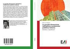 Copertina di La grande dimensione nell'edilizia residenziale pubblica italiana