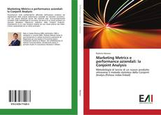 Marketing Metrics e performance aziendali: la Conjoint Analysis kitap kapağı