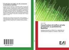 Copertina di Classificatore di traffico ad alte prestazioni su piattaforma NetFPGA
