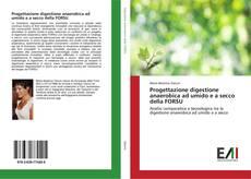 Bookcover of Progettazione digestione anaerobica ad umido e a secco della FORSU