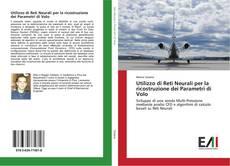 Copertina di Utilizzo di Reti Neurali per la ricostruzione dei Parametri di Volo