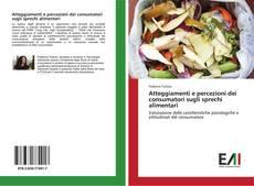 Buchcover von Atteggiamenti e percezioni dei consumatori sugli sprechi alimentari