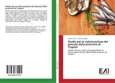 Capa do livro de Studio per la valorizzazione del pescato della provincia di Trapani