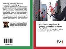 Couverture de Valutazione comparativa di proposte contestuali di finanza di progetto
