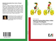 Bookcover of Mindful Eating,Body Mass Index e Disagio Psicologico