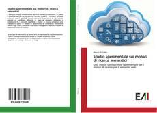 Bookcover of Studio sperimentale sui motori di ricerca semantici