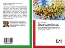 Copertina di Sicurezza e prevenzione nei prodotti ortofrutticoli freschi