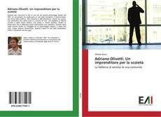 Bookcover of Adriano Olivetti. Un imprenditore per la scoietà