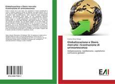 Couverture de Globalizzazione e libero mercato: ricostruzione di un'evanescenza