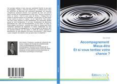 Bookcover of Accompagnement Mieux-être Et si vous tentiez votre chance ?